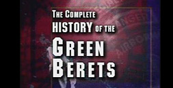The Complete History of the Green Berets